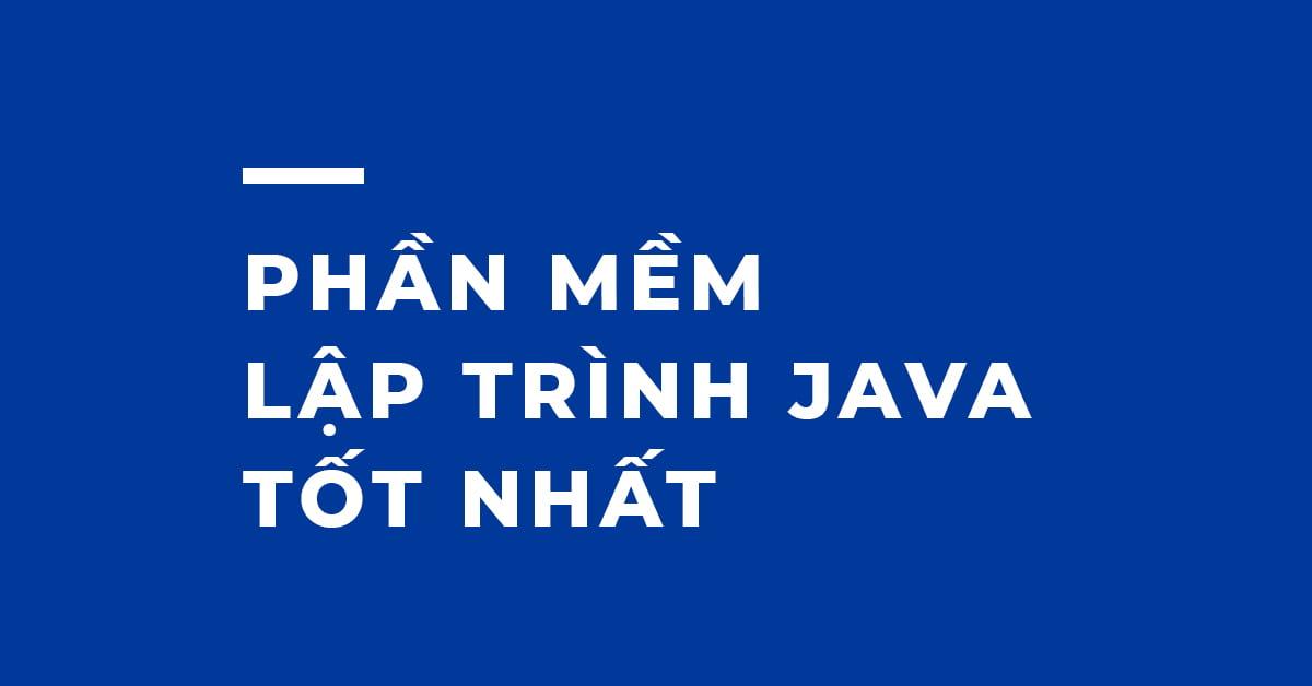 7 IDE, Phần mềm Lập trình Java TỐT NHẤT 2020!